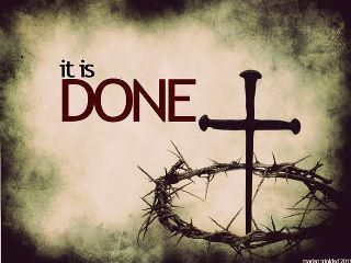 "Good Friday – ""It is Finished"""